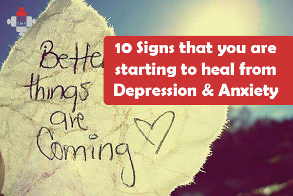 10 Signs that you are starting to heal from Depression & Anxiety
