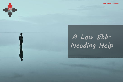 a low ebb - needing help