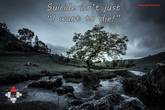 """Suicide isn't just """"I want to die!"""""""