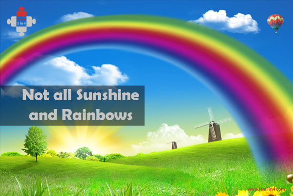 not all sunshine and rainbows