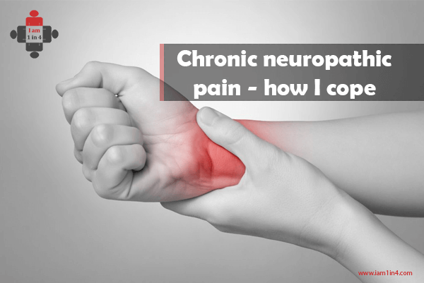 Chronic neuropathic pain - how I cope