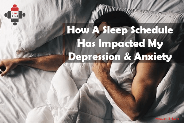 How A Sleep Schedule Has Impacted My Depression & Anxiety