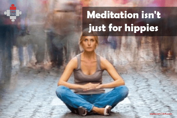 Meditation isn't just for hippies