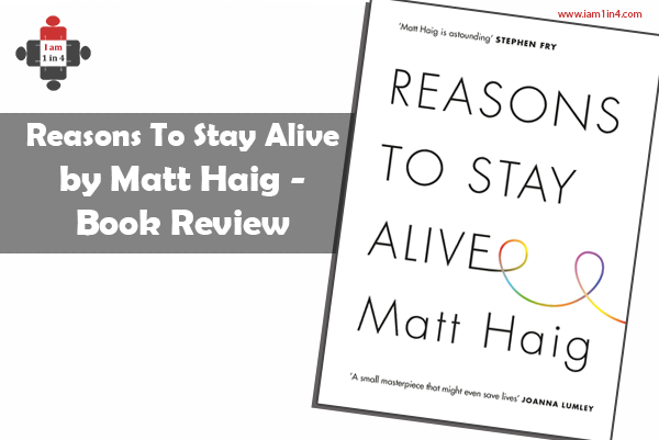Reasons To Stay Alive by Matt Haig - Book Review