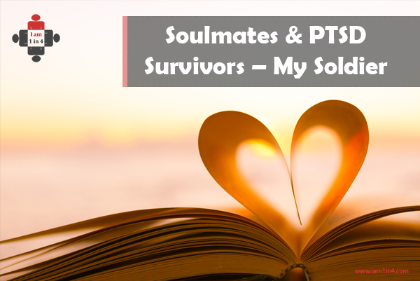 Soulmates & PTSD Survivors – My Soldier