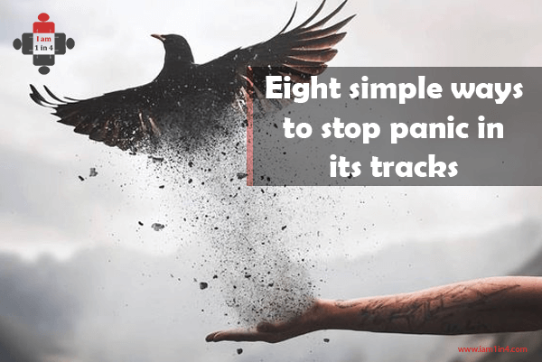 Eight simple ways to stop panic in its tracks