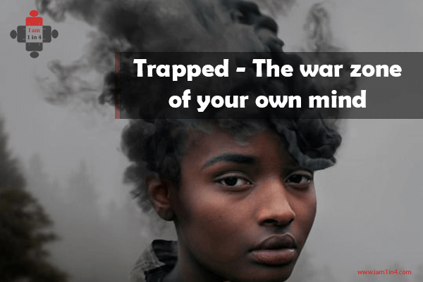 Trapped - The war zone of your own mind