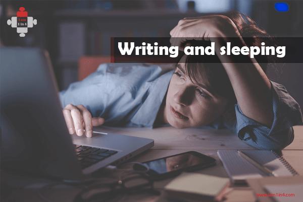 Writing and sleeping