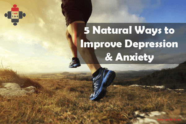 5 Natural Ways to Improve Depression & Anxiety