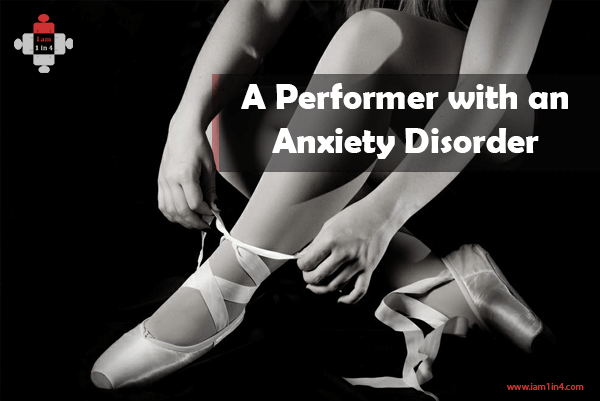 A Performer with an Anxiety Disorder