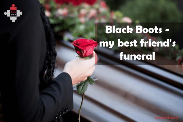 Black Boots - my best friend's funeral