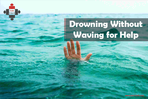 Drowning Without Waving for Help