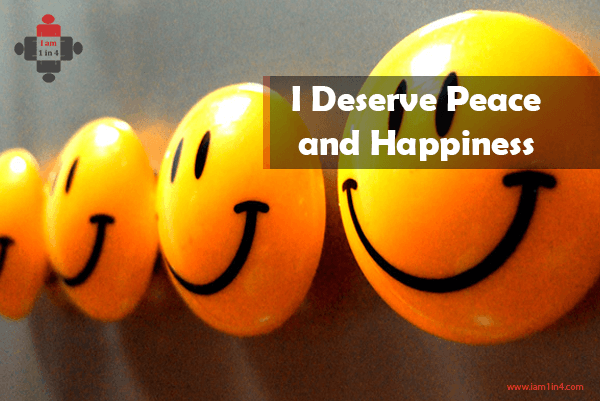 I Deserve Peace and Happiness