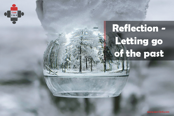 Reflection - Letting go of the past