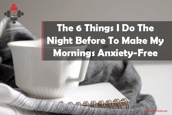 The 6 Things I Do The Night Before To Make My Mornings Anxiety-Free