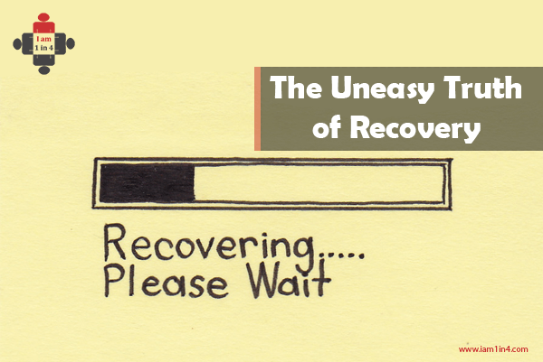 The Uneasy Truth of Recovery