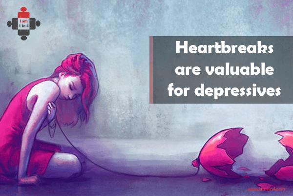 Heartbreaks are valuable for depressives