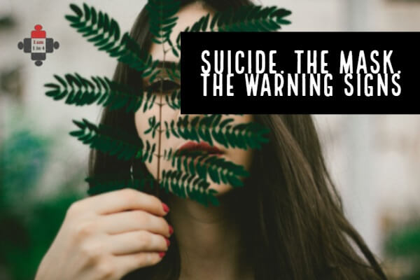 Suicide. The Mask. The Warning Signs