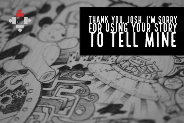 Thank you, Josh, I'm sorry for using your story to tell mine