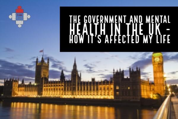 The Government and Mental Health in the UK - How It's Affected My Life