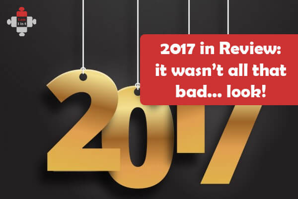 2017 in Review: it wasn't all that bad...look!