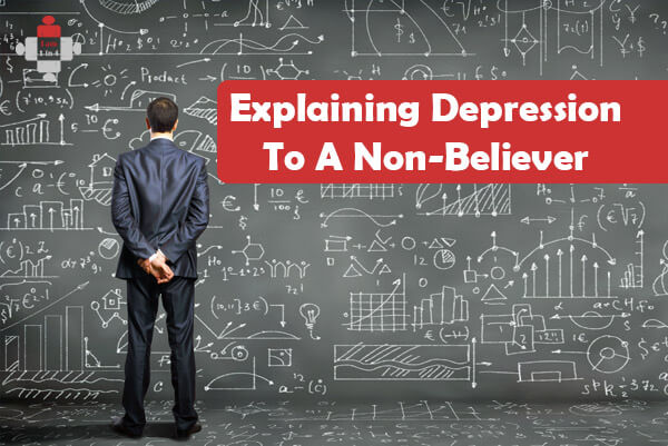 Explaining Depression To A Non-Believer