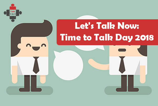 Let's Talk Now: Time to Talk Day 2018