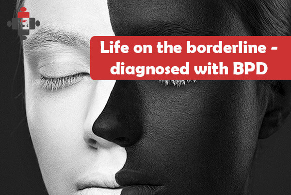 Life on the borderline - diagnosed with BPD