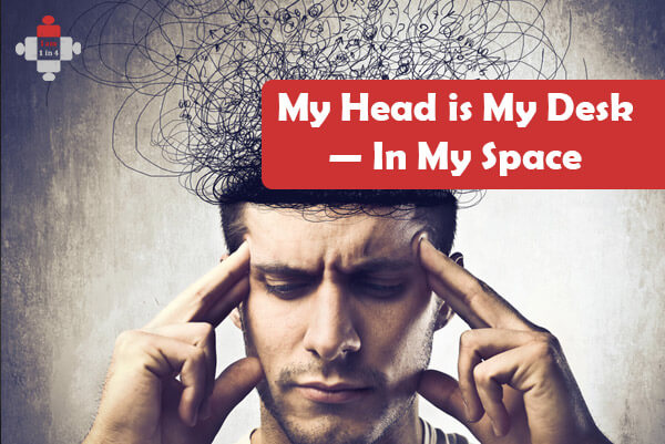 My Head is My Desk — In My Space