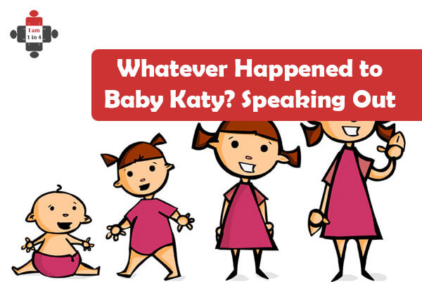 Whatever Happened to Baby Katy? Speaking Out