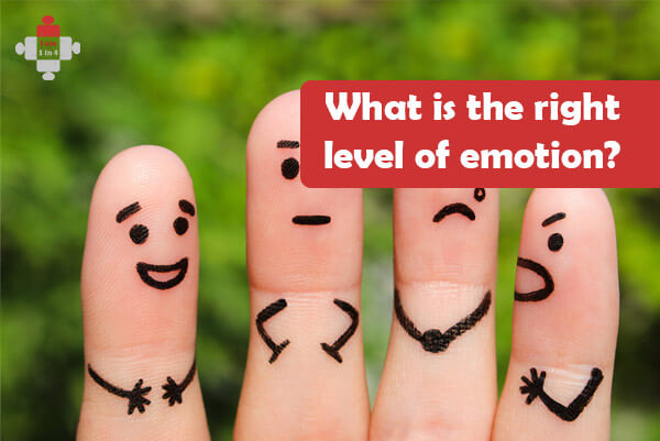 What is the right level of emotion you should feel? It seems to be all or nothing for me.Can there be a middle ground please?