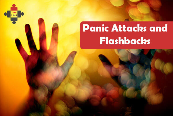 Panic Attacks and Flashbacks - I am 1 in 4