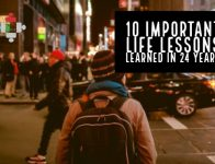 10 important life lessons learned in 24 years