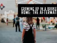 Growing Up in a Broken Home: The Aftermath