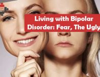 Living with Bipolar Disorder: Fear, The Ugly