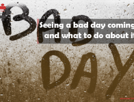 Seeing a bad day coming - and what to do about it