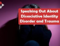 Speaking Out About Dissociative Identity Disorder and Trauma